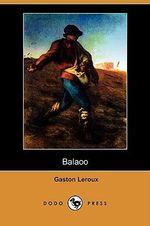 Balaoo (Dodo Press) - Gaston LeRoux