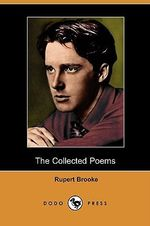 The Collected Poems of Rupert Brooke (Dodo Press) - Rupert Brooke