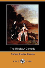 The Rivals : A Comedy (Dodo Press) - Richard Brinsley Sheridan