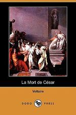 La Mort de Cesar (Dodo Press) - Voltaire