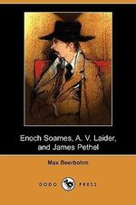 Enoch Soames, A. V. Laider, and James Pethel (Dodo Press) - Sir Max Beerbohm
