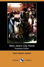 Mary Jane's City Home (Illustrated Edition) (Dodo Press) - Clara Ingram Judson