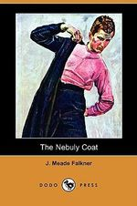 The Nebuly Coat (Dodo Press) - J Meade Falkner