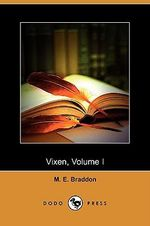 Vixen, Volume I (Dodo Press) - Mary Elizabeth Braddon