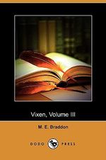 Vixen, Volume III (Dodo Press) - Mary Elizabeth Braddon