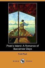 Peak's Island : A Romance of Buccaneer Days (Dodo Press) - Ford Paul
