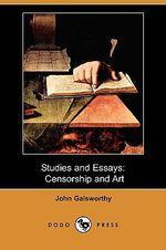 Studies and Essays : Censorship and Art (Dodo Press) - John Galsworthy, Sir