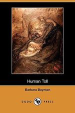 Human Toll (Dodo Press) - Barbara Baynton