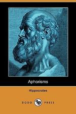 Aphorisms (Dodo Press) - Hippocrates