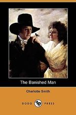 The Banished Man (Dodo Press) - Charlotte Smith