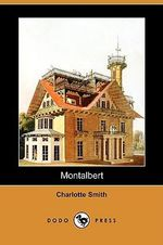 Montalbert (Dodo Press) - Charlotte Smith