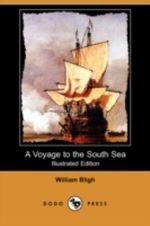 A Voyage to the South Sea (Illustrated Edition) (Dodo Press) - William Bligh