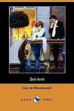 Bel-Ami (Dodo Press) - Guy de Maupassant