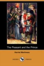 The Peasant and the Prince (Dodo Press) - Harriet Martineau