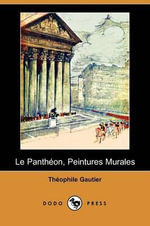 Le Pantheon, Peintures Murales (Dodo Press) - Theophile Gautier