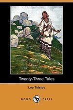 Twenty-Three Tales (Dodo Press) - Count Leo Nikolayevich Tolstoy