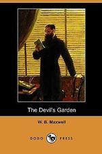 The Devil's Garden (Dodo Press) - William Babington Maxwell