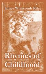 Rhymes of Childhood - Deceased James Whitcomb Riley