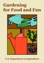 Gardening for Food and Fun - Department Of Agriculture U S Department of Agriculture