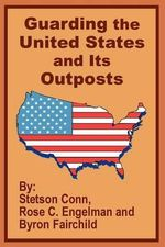 Guarding the United States and Its Outposts - Stetson Conn