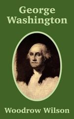 George Washington - Woodrow Wilson