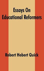 Essays on Educational Reformers - Robert Herbert Quick