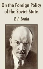 On the Foreign Policy of the Soviet State - Vladimir Ilich Lenin