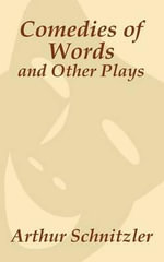 Comedies of Words and Other Plays - Arthur Schnitzler