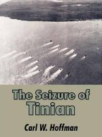 The Seizure of Tinian - Carl W Hoffman