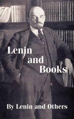 Lenin and Books - Vladimir Ilich Lenin