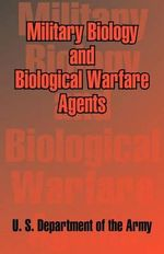 Military Biology and Biological Warfare Agents - U S Department of the Army