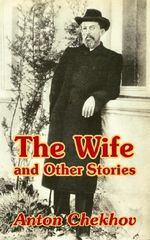 The Wife and Other Stories - Anton Pavlovich Chekhov