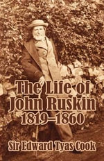 The Life of John Ruskin, 1819-1860 (Volume One) - Sir Edward Tyas Cook