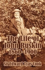 The Life of John Ruskin, 1860-1900 (Volume Two) - Sir Edward Tyas Cook