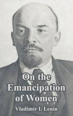 On the Emancipation of Women - Vladimir Ilich Lenin