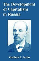 The Development of Capitalism in Russia - Vladimir Ilich Lenin