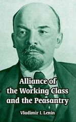 Alliance of the Working Class and the Peasantry - Vladimir Ilich Lenin