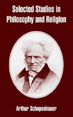 Selected Studies in Philosophy and Religion - Arthur Schopenhauer