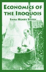Economics of the Iroquois - Sara, Henry Stites