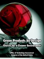 Green Products by Design : Choices for a Cleaner Environment - Of Technology Assessment Office of Technology Assessment