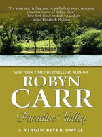 Paradise Valley : A Virgin River Novel - Robyn Carr