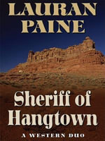 SHERIFF OF HANGTOWN : A Western Duo - Lauran Paine