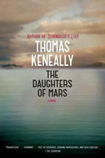 The Daughters of Mars - Thomas Keneally