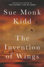 The Invention of Wings - Sue Monk Kidd