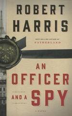 An Officer and a Spy : Core - Robert Harris