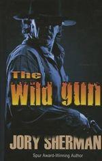 The Wild Gun - Jory Sherman