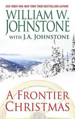 A Frontier Christmas - William W Johnstone
