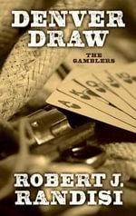 Denver Draw : Gamblers - Agent Robert J Randisi