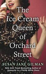 The Ice Cream Queen of Orchard Street - Susan Jane Gilman