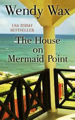 The House on Mermaid Point - Wendy Wax